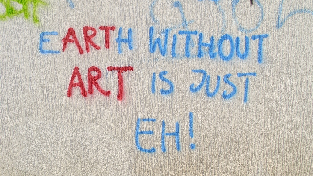 Grafit, Stari Grad: Earth without art is just eh. Savamala. Beograd.